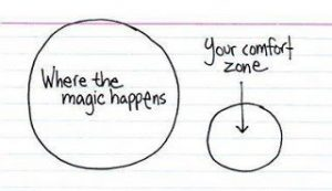 Where the Magic happens - out of your comfort zone