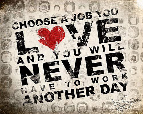 job_you_love_never_work_another_day
